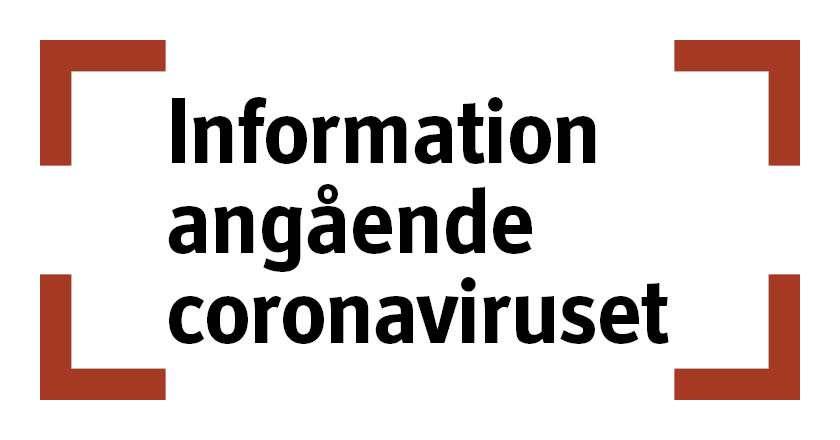 Svart text: Information angående coronaviruset i röd uppbruten ram.